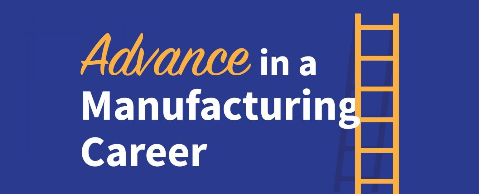 Advance in a Manufacturing Career